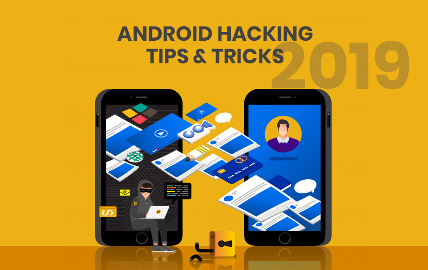 Best Android Hacking Tips And Tricks Of 2019